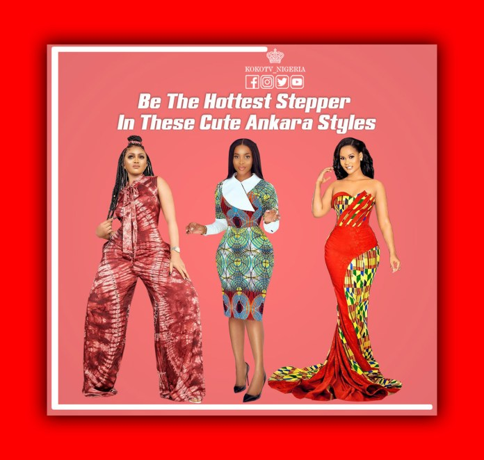 Be The Hottest Stepper In These 10 Cute Ankara Styles