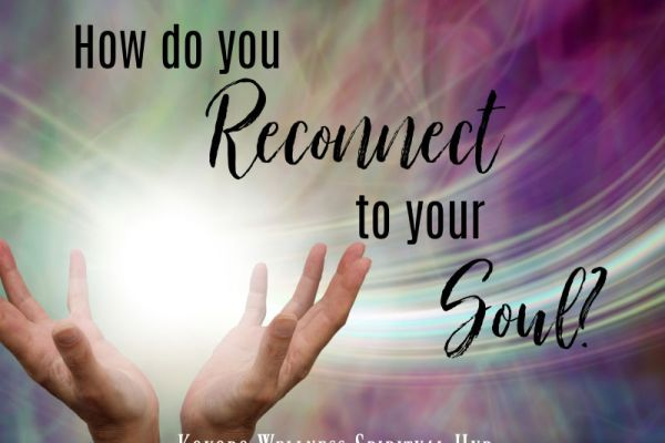 How do you reconnect to your soul Blog Post
