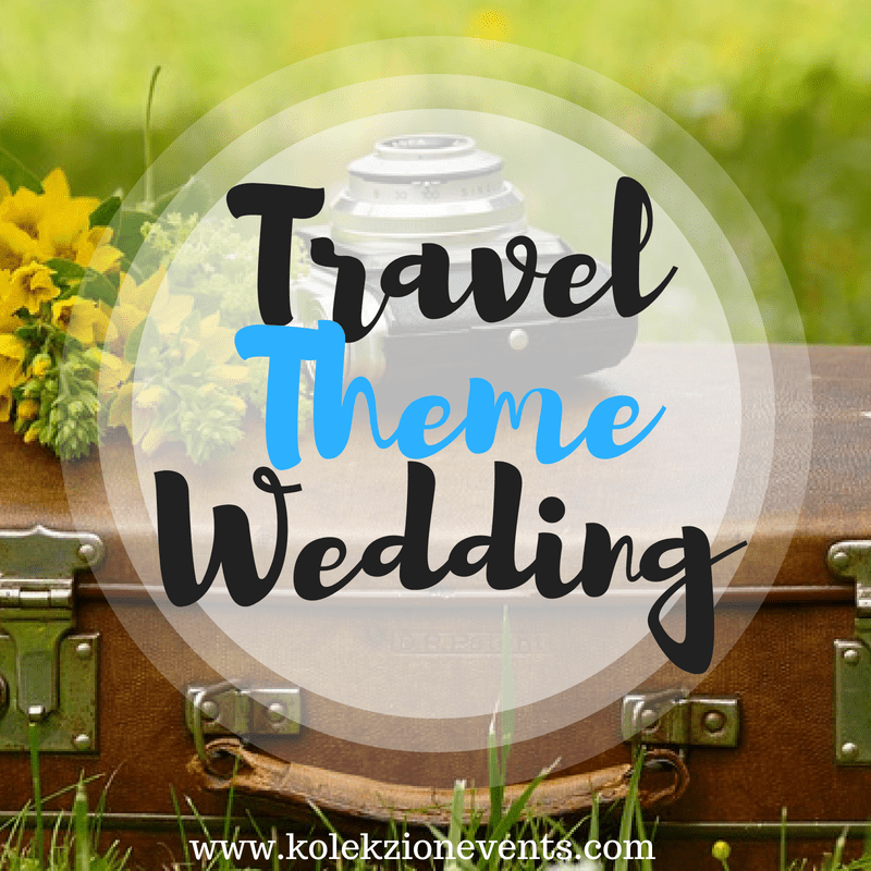 travel wedding, wedding theme, wedding details, wedding planning,how to plan a theme wedding