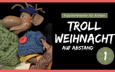 Figurentheater für Kinder zu Weihnachten: Troll-Weihnacht auf Abstand (Folge 1)