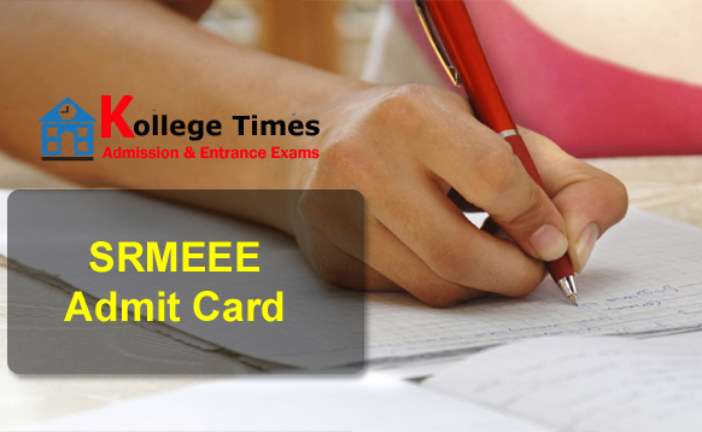 SRMEEE Admit Card , Hall Ticket 2018 Download here