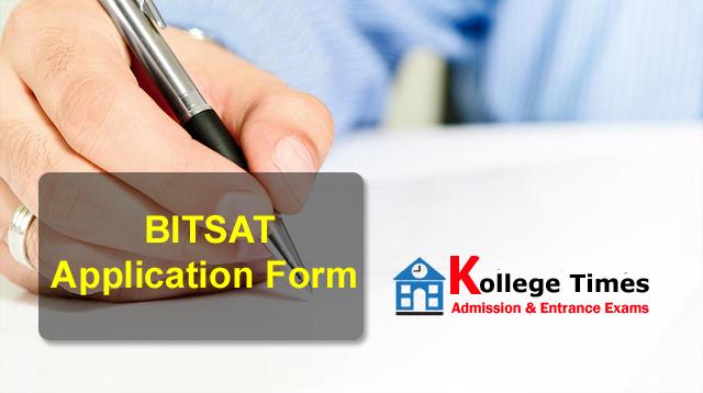 BITSAT Application form 2018 - Apply Here - Admission