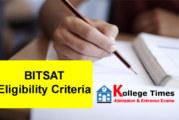 BITSAT Eligibility Criteria 2018 :- Check Here