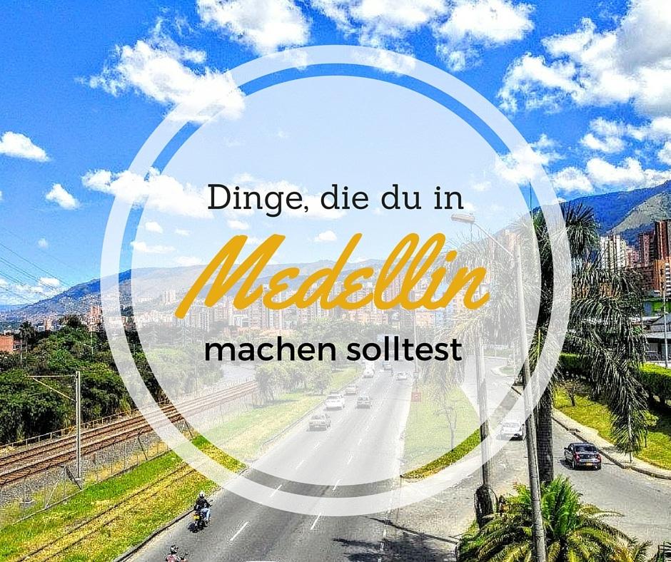 Dinge, die man in Medellin machen sollte