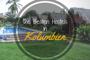 Ultimative Liste der Besten Hostels in Kolumbien