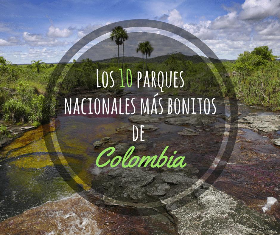 Los 10 parques nacionales más bonitos de Colombia