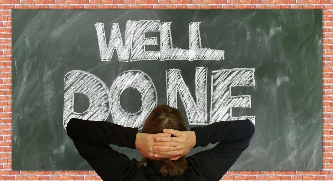 Tafel: Well done! Nett zu sich selbst sein.