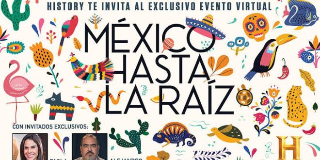 History recorrerá México en «hasta la raíz «