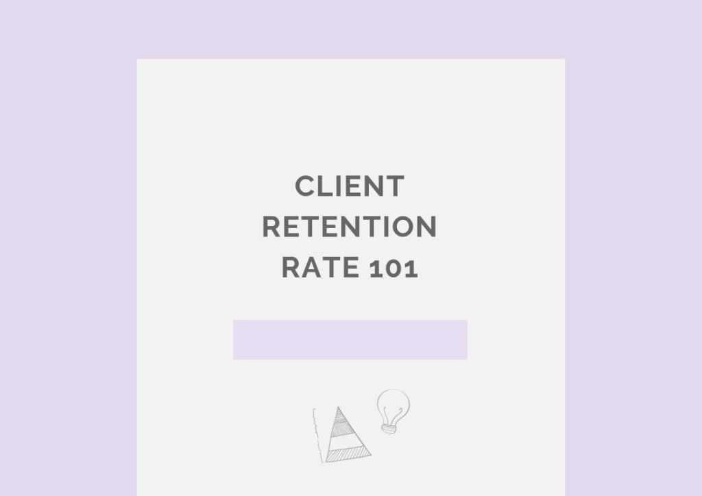 Client retention rate 101 pl