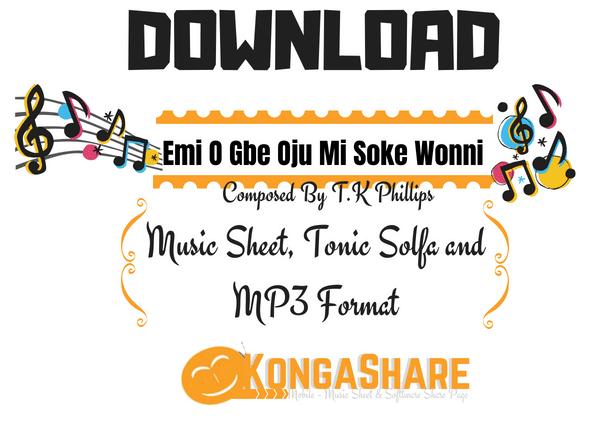 Emi O Gbe Oju Mi Soke Wonni sheet music - T.K Phillips music score