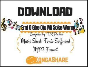 Emi O Gbe Oju Mi Soke Wonni sheet music By T.K Phillips in PDF and MP3