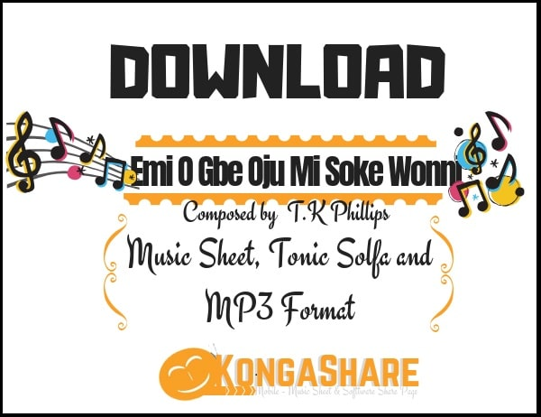 Emi O Gbe Oju Mi Soke Wonni sheet music By T.K Phillips in PDF and MP3