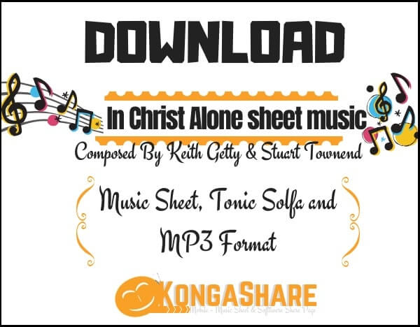 Download Christ Alone sheet music By Keith Getty & Stuart Townend_kongashare.com_m
