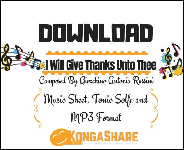 Download I Will Give Thanks Unto Thee sheet music by Rossini_kongashare.com_mm