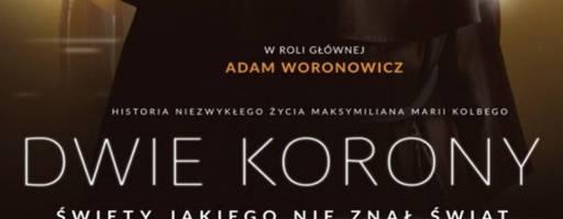 """""""Dwie Korony – Święty jakiego nie znał świat"""". Przesłanie filmu na Wielki Post."""