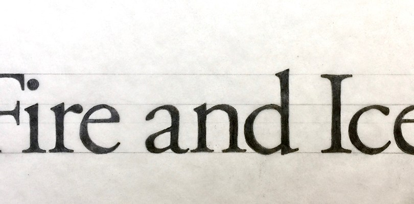 Fire and Ice, hand kerned typography
