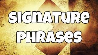 Signature Phrases