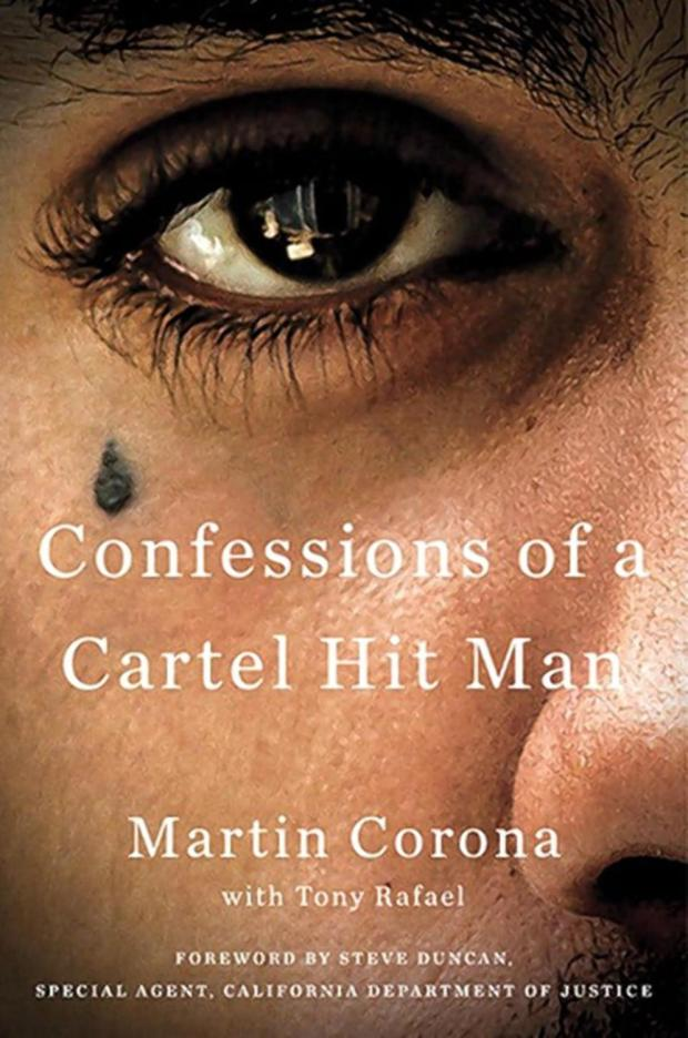 """Cover of new book, """"Confessions of a Cartel Hit Man,"""" by Martin Corona with Tony Rafael.jpg"""