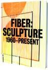 Fiber: Sculpture 1960-Present