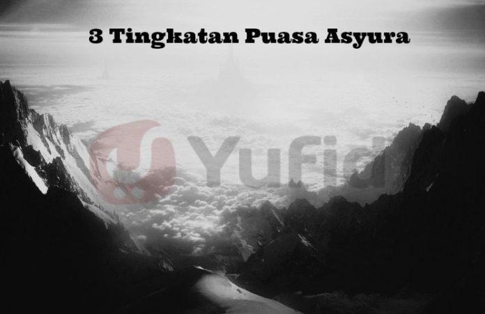 3 Tingkatan Puasa Asyura