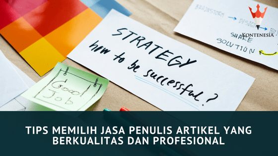 Memilih Jasa Penulis Artikel yang Berkualitas dan Profesional