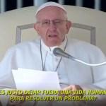 """Francisco volvió a condenar con firmeza el aborto: """"es como contratar a un sicario para resolver un problema"""""""