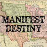 El «Destino Manifiesto», justificación teórica de un proyecto de dominación global. Por Ricardo Vicente lópez