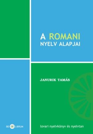 Janurik Tamás: A romani nyelv alapjai (Ad Librum Kiadó)