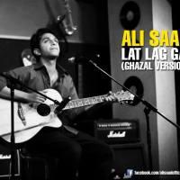 Ali Saad - Lat Lag Gayi - Ghazal Version