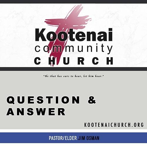 Q&A with Pastor/Elder Jim Osman – March 29, 2020