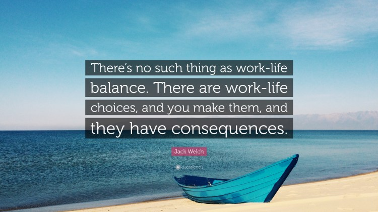 No Such thing as Work Life Balance | Kopf Consulting