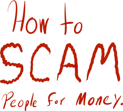 How to scam people for money