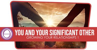 growing-your-relationship-1-you-and-your-significant-others