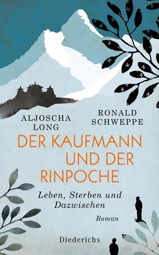 Der Kaufmann und der Rinpoche. Leben, Sterben und Dazwischen. Book Cover