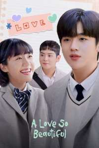 A Love So Beautiful / O iubire ca-n povești (2020)