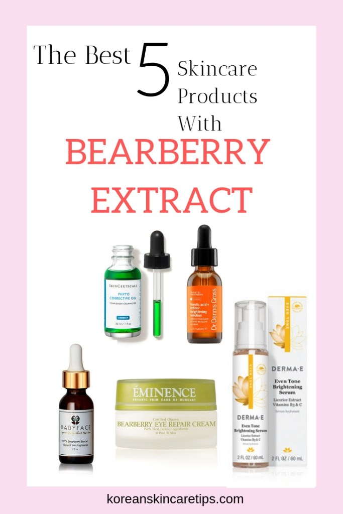 best skincare products with bearberry extract safer natural alternative to hydroquinone arbutin get rid of fade hyperpigmentation pih
