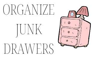 50 ideas for self improvement! Idea for self improvement:  organize junk drawers.