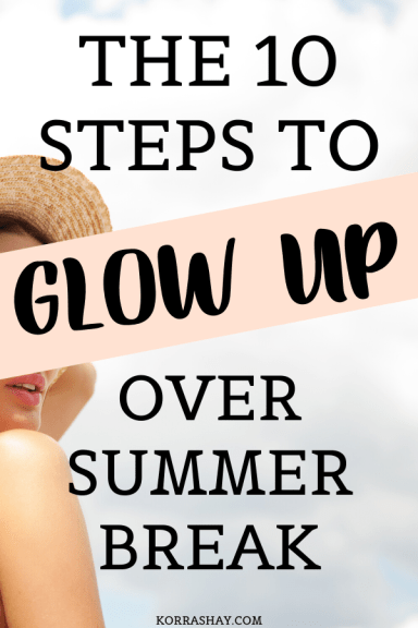10 steps to glow up over summer