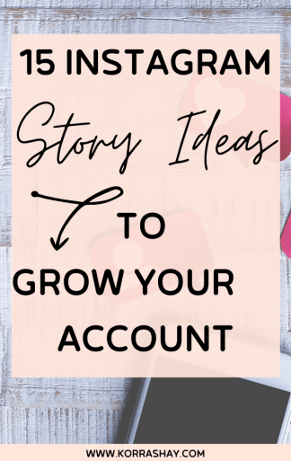 15 Instagram story ideas to grow your account!