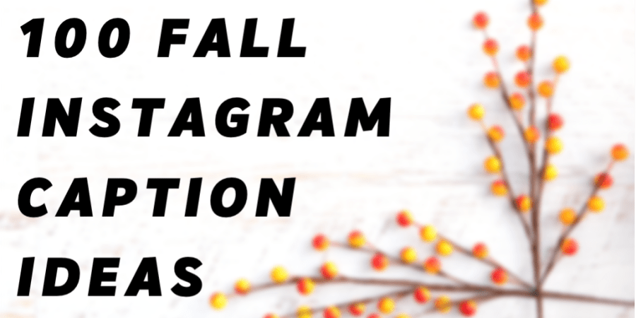 100 Fall Instagram caption ideas!