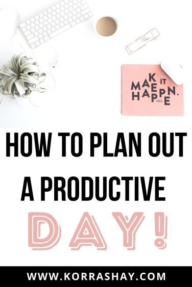How to plan out a productive day!