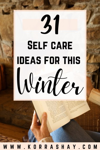 31 self care ideas for this winter!
