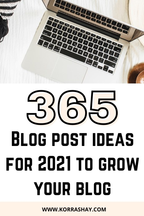 365 blog post ideas for 2021 to grow your blog!