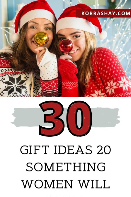30 gift ideas 20 something women will love!