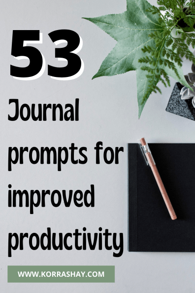 53 Journal Prompts For Improved Productivity