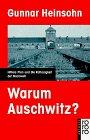 Gunnar Heinsohn: Warum Auschwitz? Hitlers Plan und die Ratlosigkeit der Nachwelt.