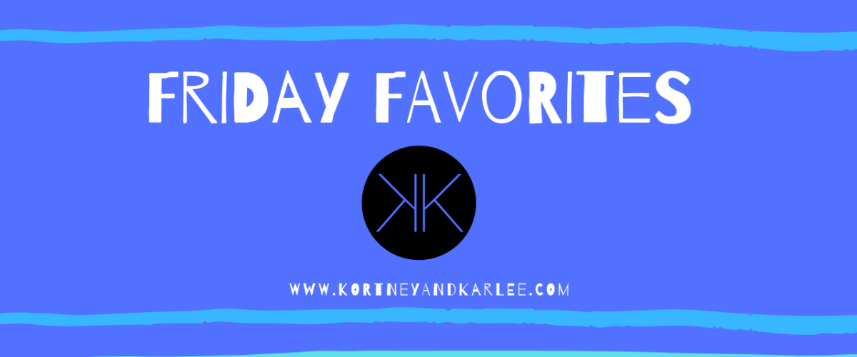 Friday Favorites!