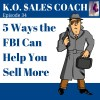 5 Ways the FBI Can Help You Sell More