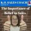The Importance of Belief in Sales