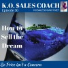 How to Sell the Dream So Price Isn't A Concern